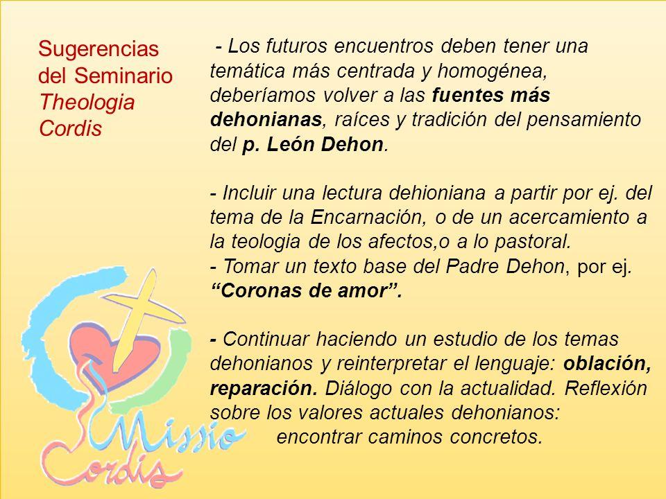 La propuesta Dehoniana ser á trasversal a todos los temas y en las tres grandes etapas de la Missio: escucha, aprende, anuncia. Como dinámica de traba