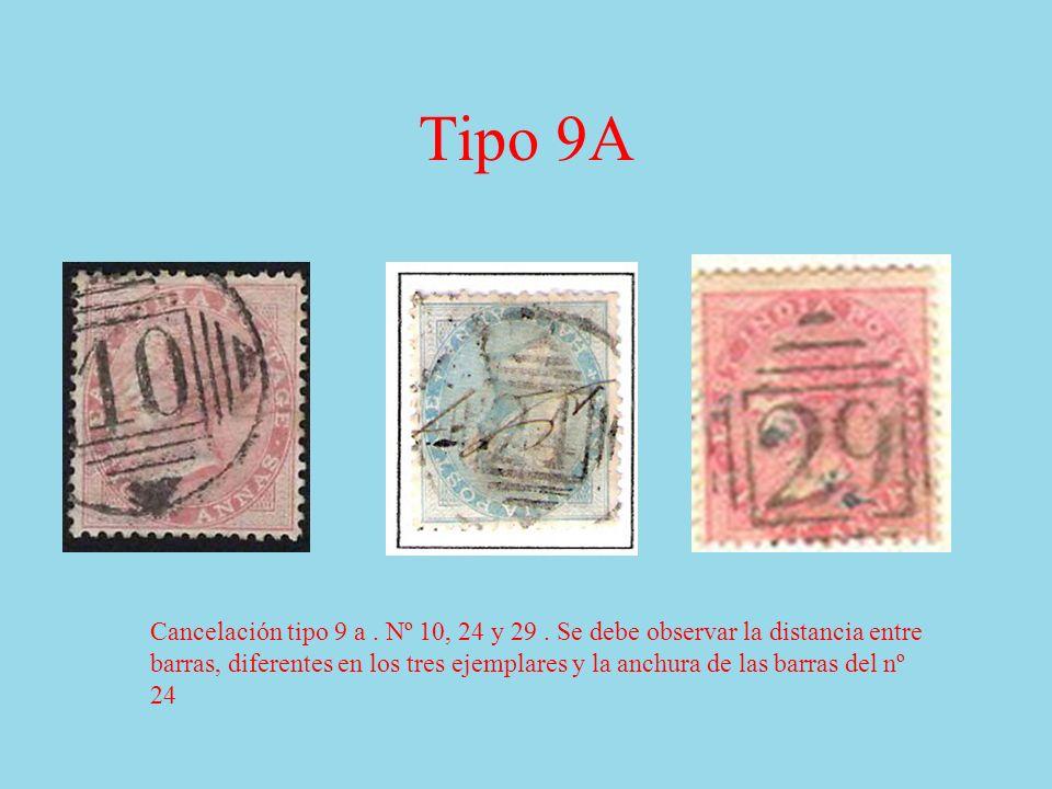 Tipo 9A Cancelación tipo 9 a. Nº 10, 24 y 29.