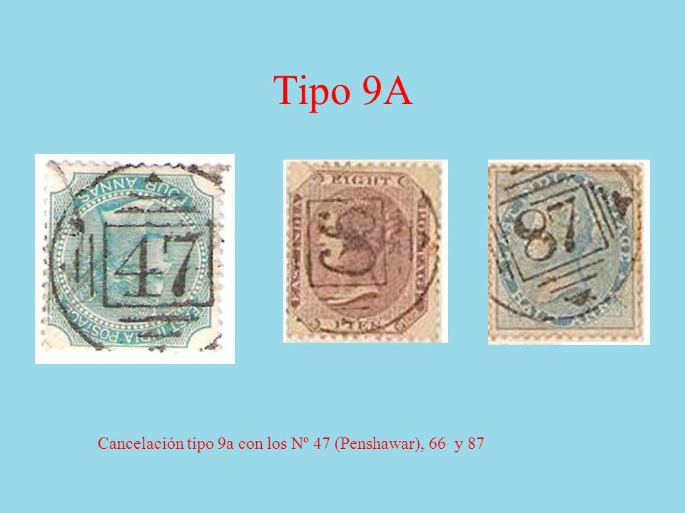 Tipo 9A Cancelación tipo 9a con los Nº 47 (Penshawar), 66 y 87