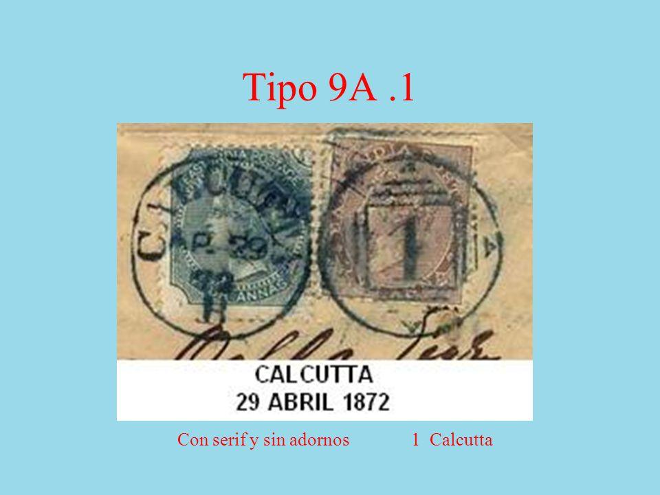 Tipo 9A.1 Con serif y sin adornos 1 Calcutta