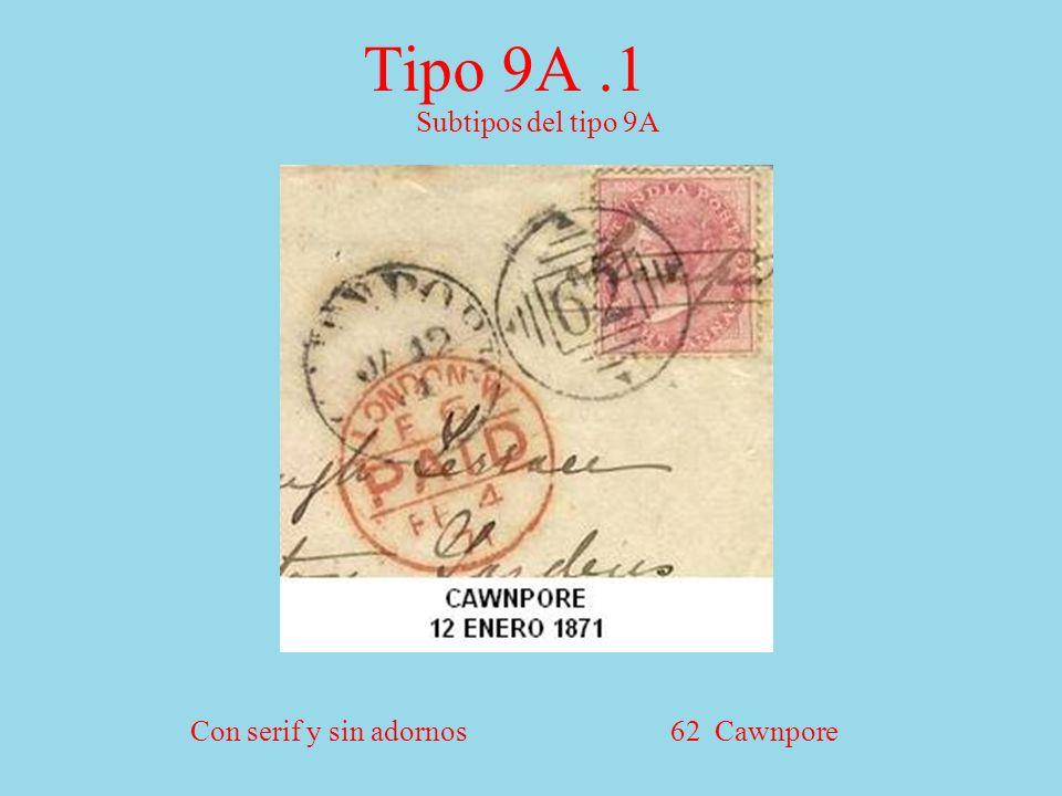 Subtipos del tipo 9A Con serif y sin adornos 62 Cawnpore