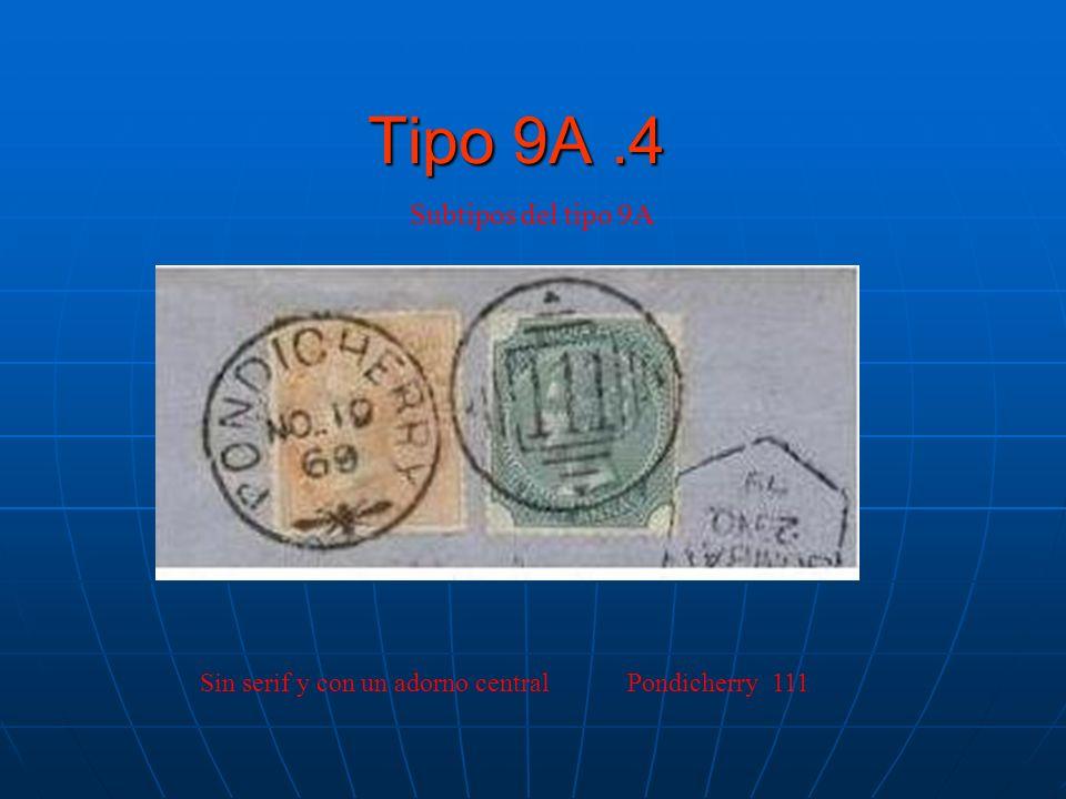 Tipo 9A.4 Subtipos del tipo 9A Sin serif y con un adorno central Pondicherry 111