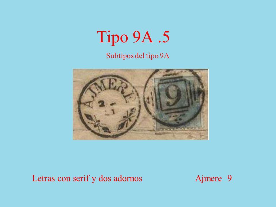 Tipo 9A.5 Subtipos del tipo 9A Letras con serif y dos adornos Ajmere 9
