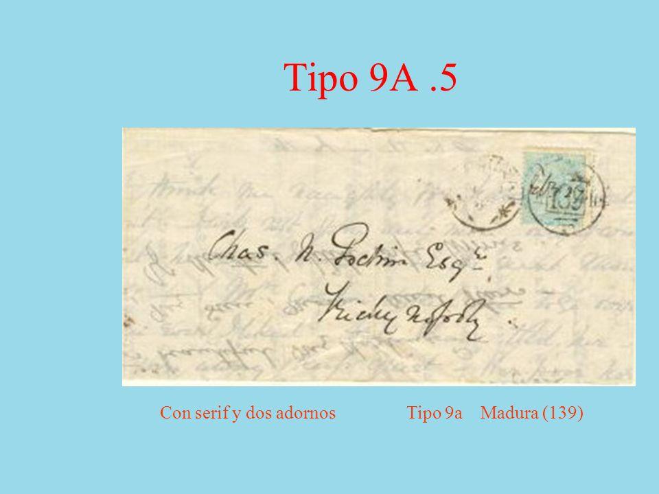 Tipo 9A.5 Con serif y dos adornos Tipo 9a Madura (139)