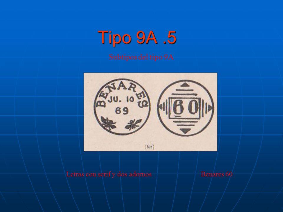 Tipo 9A.5 Subtipos del tipo 9A Letras con serif y dos adornos Benares 60