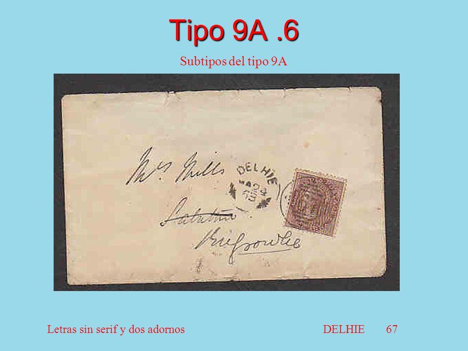 Tipo 9A.6 Subtipos del tipo 9A Letras sin serif y dos adornosDELHIE 67