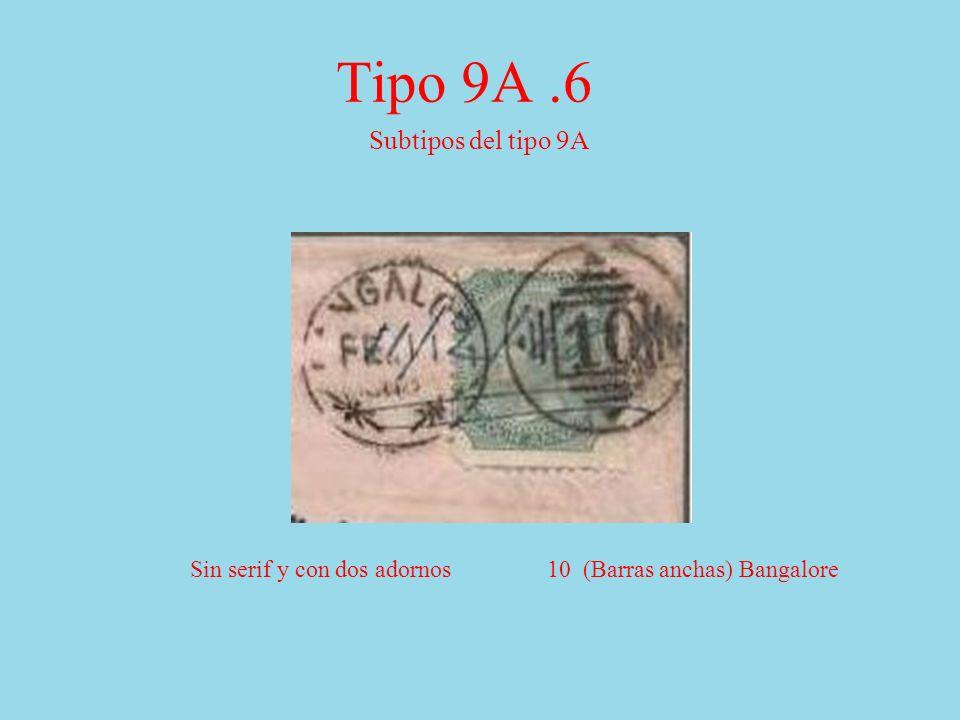 Tipo 9A.6 Subtipos del tipo 9A Sin serif y con dos adornos 10 (Barras anchas) Bangalore