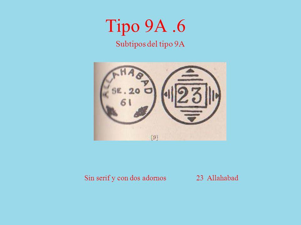 Tipo 9A.6 Subtipos del tipo 9A Sin serif y con dos adornos 23 Allahabad