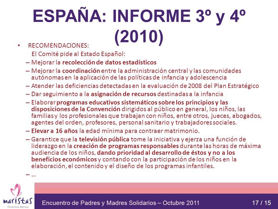 Encuentro de Padres y Madres Solidarios – Octubre 2011 ESPAÑA: INFORME 3º y 4º (2010) RECOMENDACIONES: El Comité pide al Estado Español: – Mejorar la