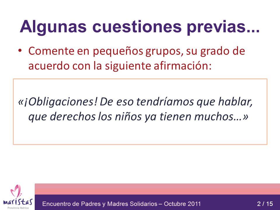 Encuentro de Padres y Madres Solidarios – Octubre 2011 PRINCIPIOS DE LA CDN No discriminación (Art.