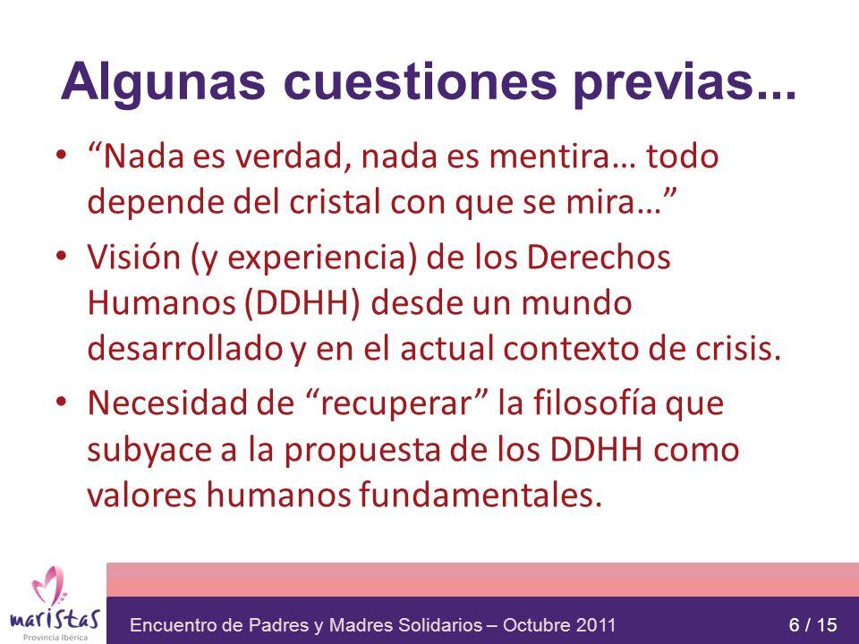 Encuentro de Padres y Madres Solidarios – Octubre 2011 PLANTEAMIENTO FUNDAMENTAL ¿Qué es la persona humana.