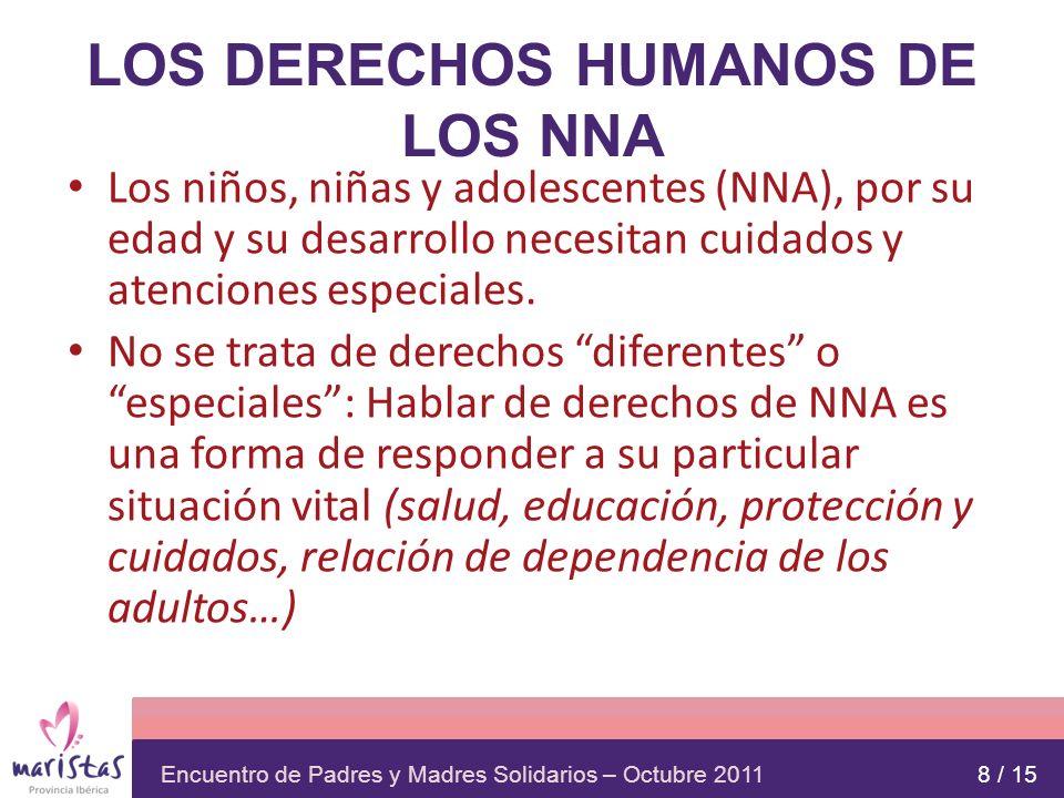 Encuentro de Padres y Madres Solidarios – Octubre 2011 LA CONVENCIÓN DE LOS DERECHOS DEL NIÑO La Convención de los Derechos del Niño (CDN) fue adoptada por la Asamblea General de NU el 20 de noviembre de 1989.