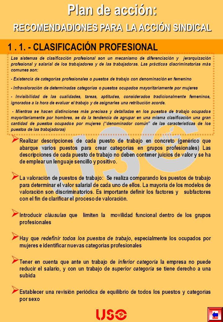 1. 1. - CLASIFICACIÓN PROFESIONAL Plan de acción: RECOMENDADIONES PARA LA ACCIÓN SINDICAL Las sistemas de clasificación profesional son un mecanismo d