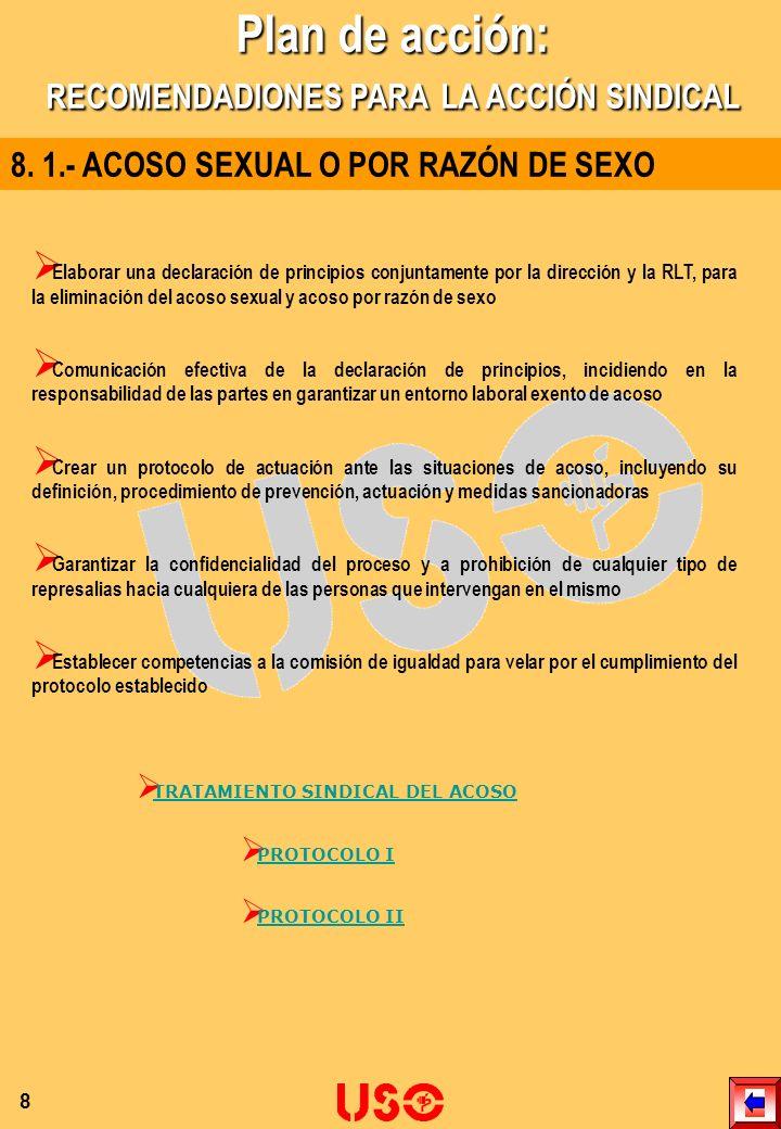 8. 1.- ACOSO SEXUAL O POR RAZÓN DE SEXO Elaborar una declaración de principios conjuntamente por la dirección y la RLT, para la eliminación del acoso