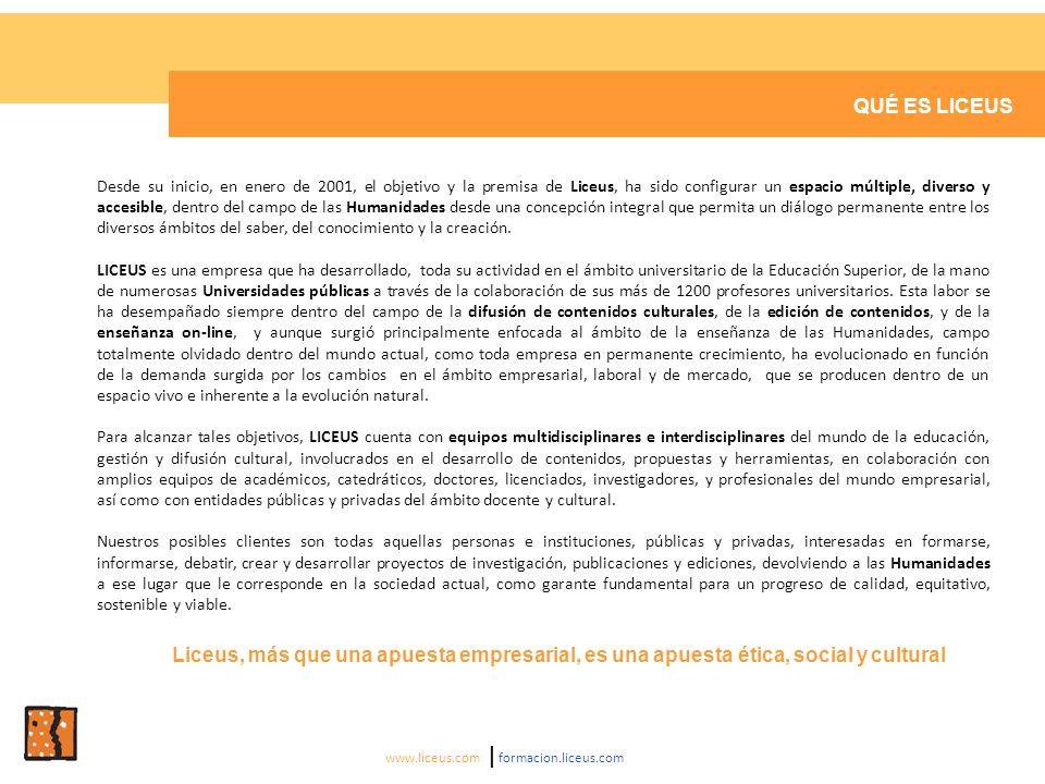 QUÉ ES LICEUS www.liceus.com | formacion.liceus.com Liceus ofrece soluciones empresariales para universidades y servicios universitarios a las empresas.