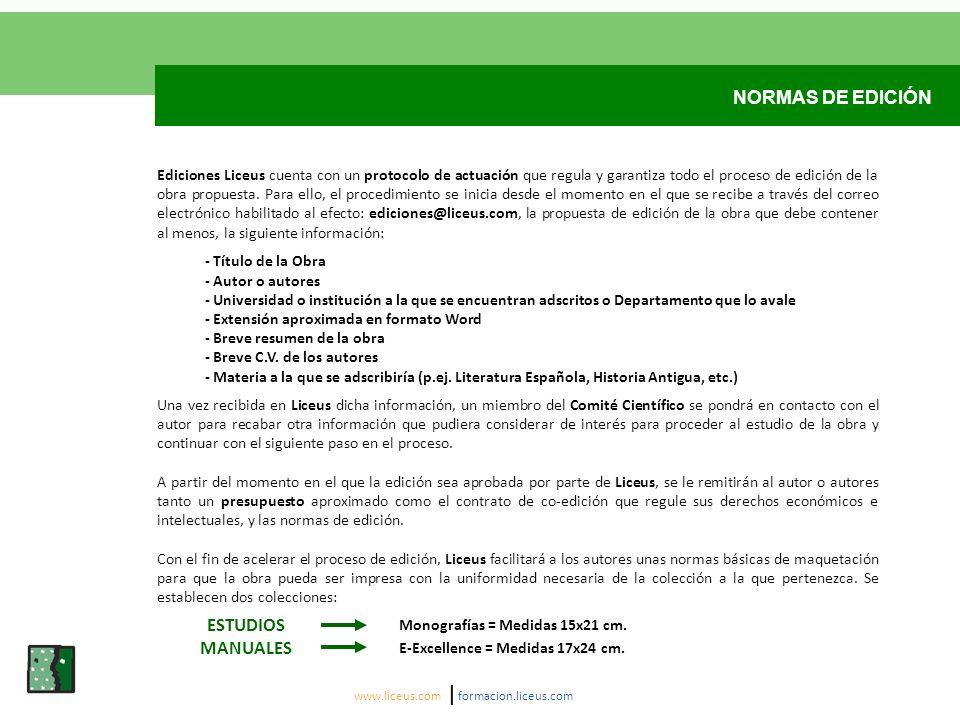 NORMAS DE EDICIÓN www.liceus.com | formacion.liceus.com Ediciones Liceus cuenta con un protocolo de actuación que regula y garantiza todo el proceso de edición de la obra propuesta.
