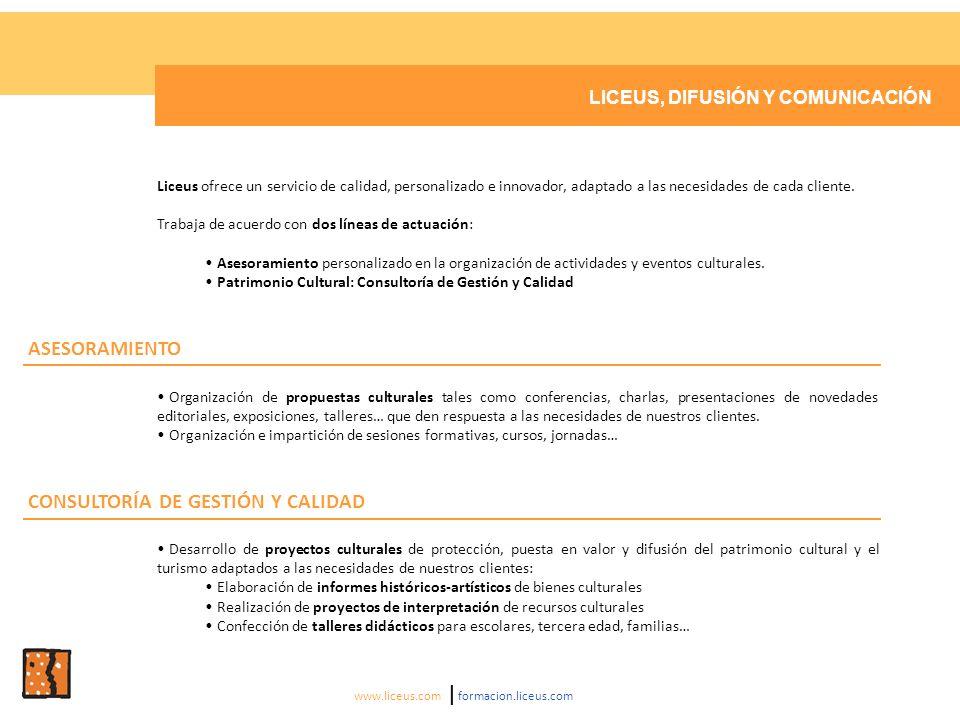 LICEUS, DIFUSIÓN Y COMUNICACIÓN Liceus ofrece un servicio de calidad, personalizado e innovador, adaptado a las necesidades de cada cliente.