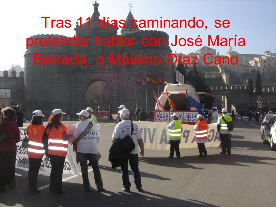 Tras 11 días caminando, se pretendía hablar con José María Barreda, o Máximo Díaz Cano