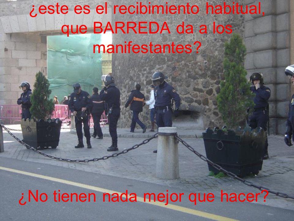 ¿este es el recibimiento habitual, que BARREDA da a los manifestantes.