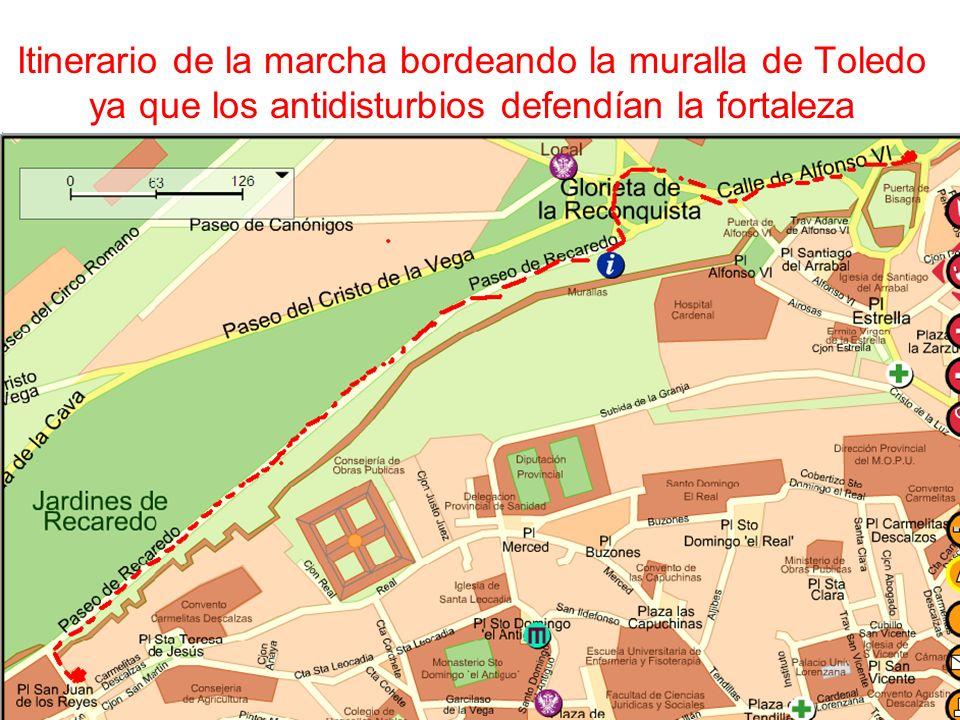 Itinerario de la marcha bordeando la muralla de Toledo ya que los antidisturbios defendían la fortaleza