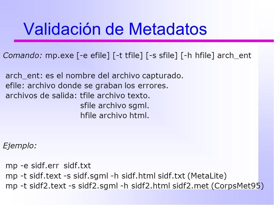 Comando: mp.exe [-e efile] [-t tfile] [-s sfile] [-h hfile] arch_ent arch_ent: es el nombre del archivo capturado.