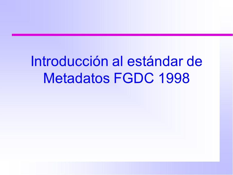 Introducción al estándar de Metadatos FGDC 1998