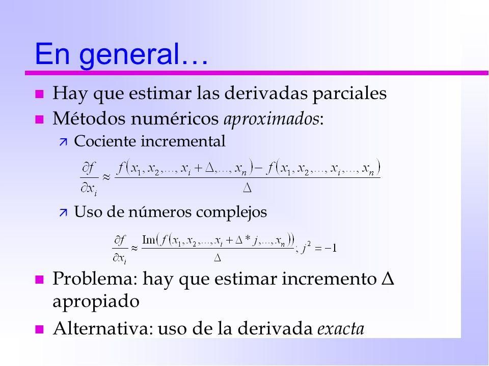 En general… n Hay que estimar las derivadas parciales n Métodos numéricos aproximados : ä Cociente incremental ä Uso de números complejos n Problema: