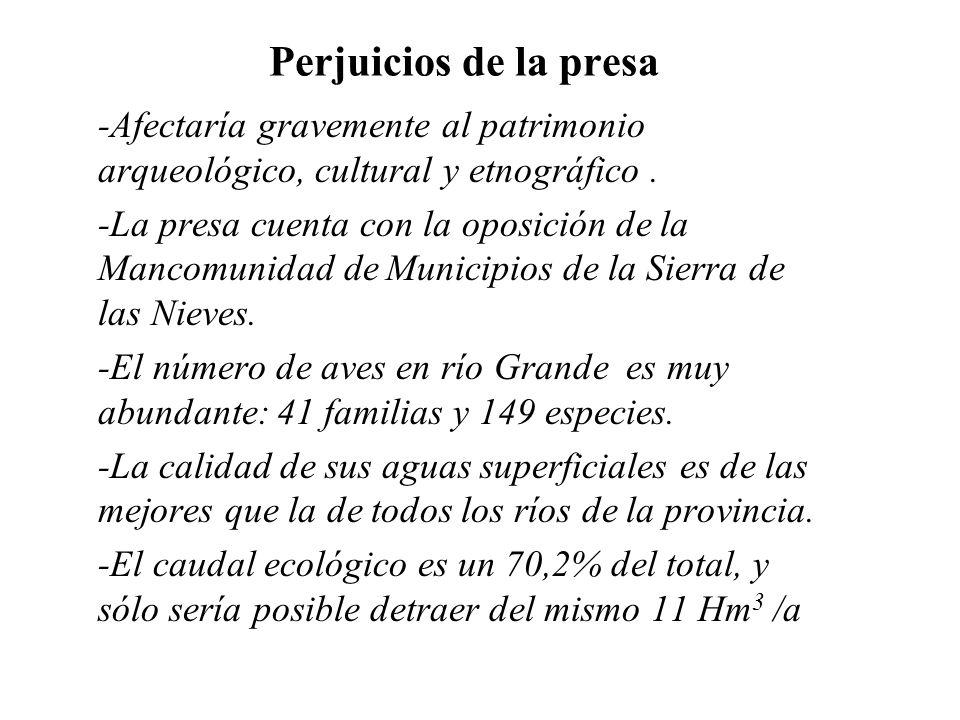 Perjuicios de la presa -Afectaría gravemente al patrimonio arqueológico, cultural y etnográfico. -La presa cuenta con la oposición de la Mancomunidad
