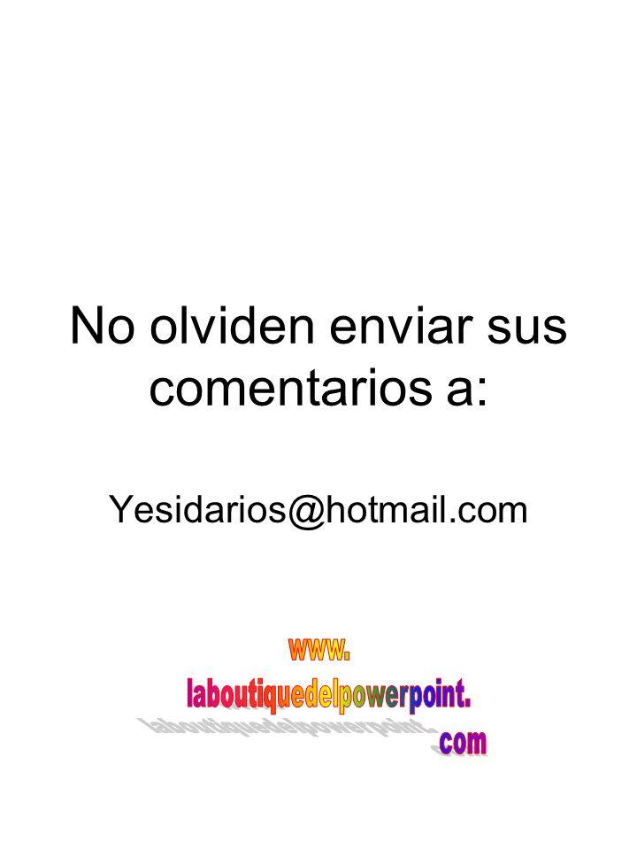 No olviden enviar sus comentarios a: Yesidarios@hotmail.com