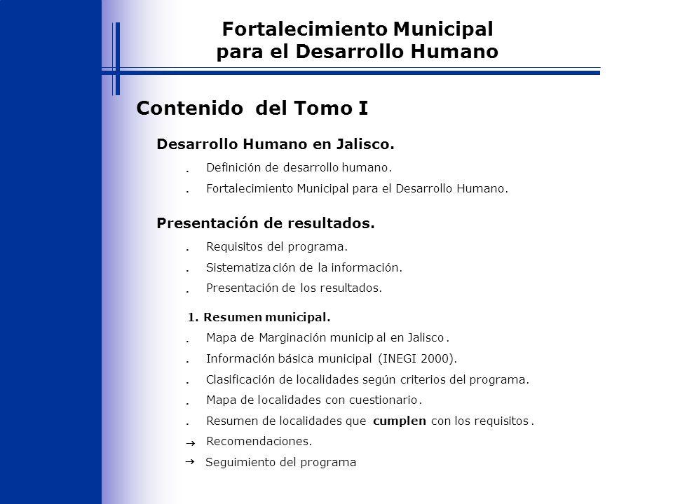 Contenido del Tomo I (continuación) 2.Resultados para localidades con prioridad de atención alta..