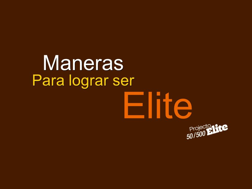 Maneras Para lograr ser Elite