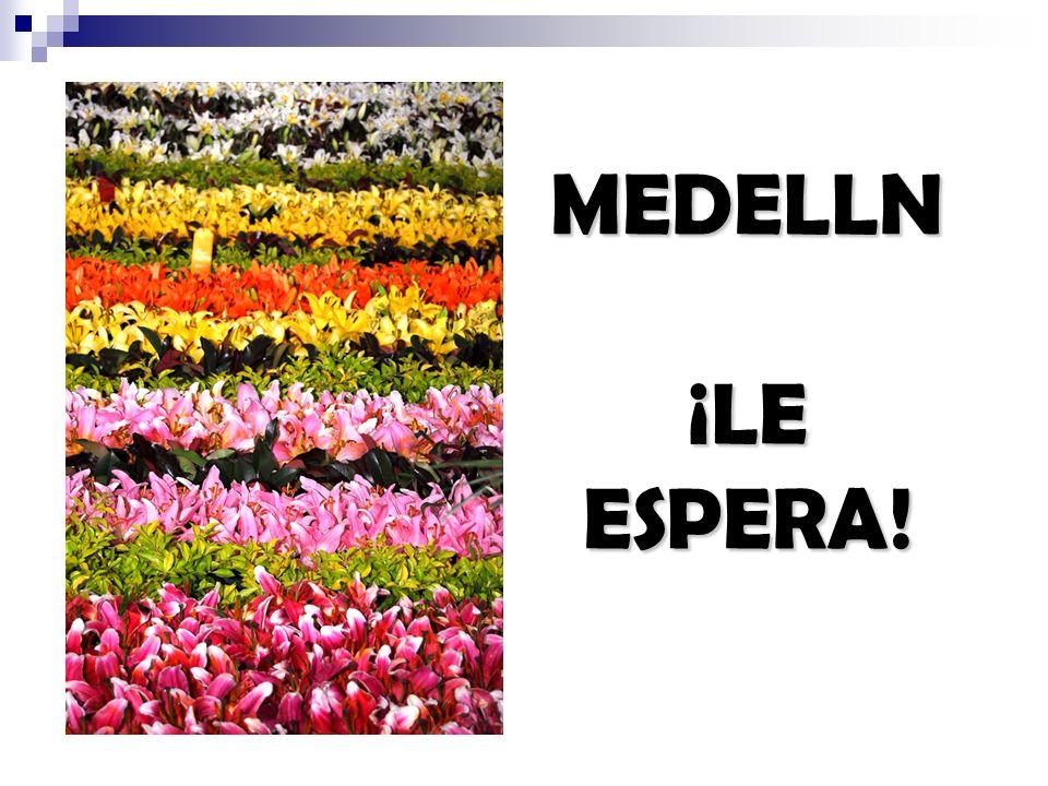 MEDELLN ¡LE ESPERA!