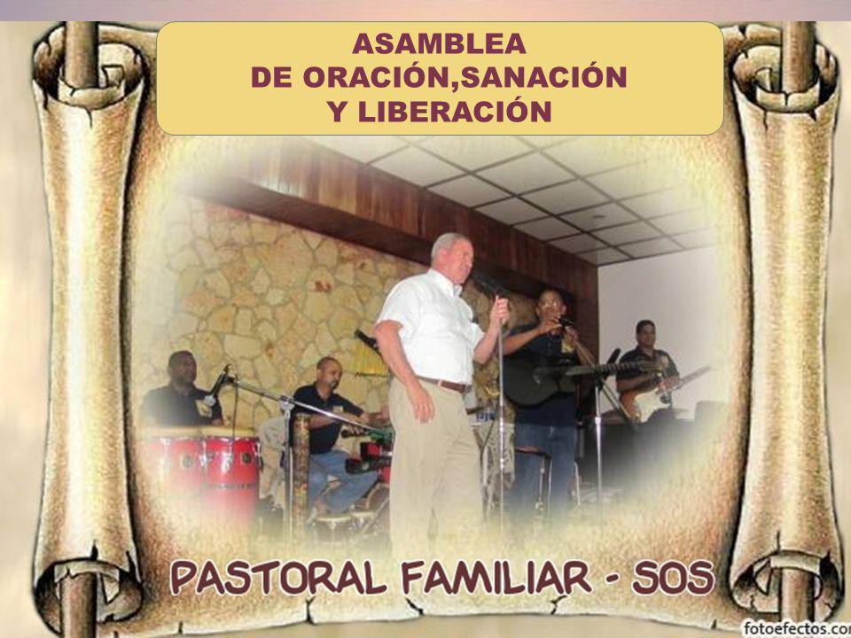 ASAMBLEA DE ORACIÓN,SANACIÓN Y LIBERACIÓN