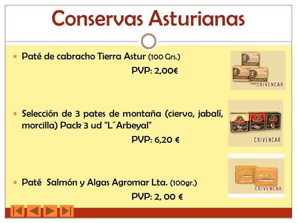 Conservas Asturianas Paté de cabracho Tierra Astur (100 Grs.) PVP: 2,00 Selección de 3 pates de montaña (ciervo, jabalí, morcilla) Pack 3 ud L´Arbeyal PVP: 6,20 Paté Salmón y Algas Agromar Lta.