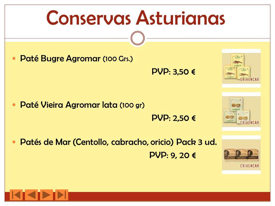 Conservas Asturianas Paté Bugre Agromar (100 Grs.) PVP: 3,50 Paté Vieira Agromar lata (100 gr) PVP: 2,50 Patés de Mar (Centollo, cabracho, oricio) Pac