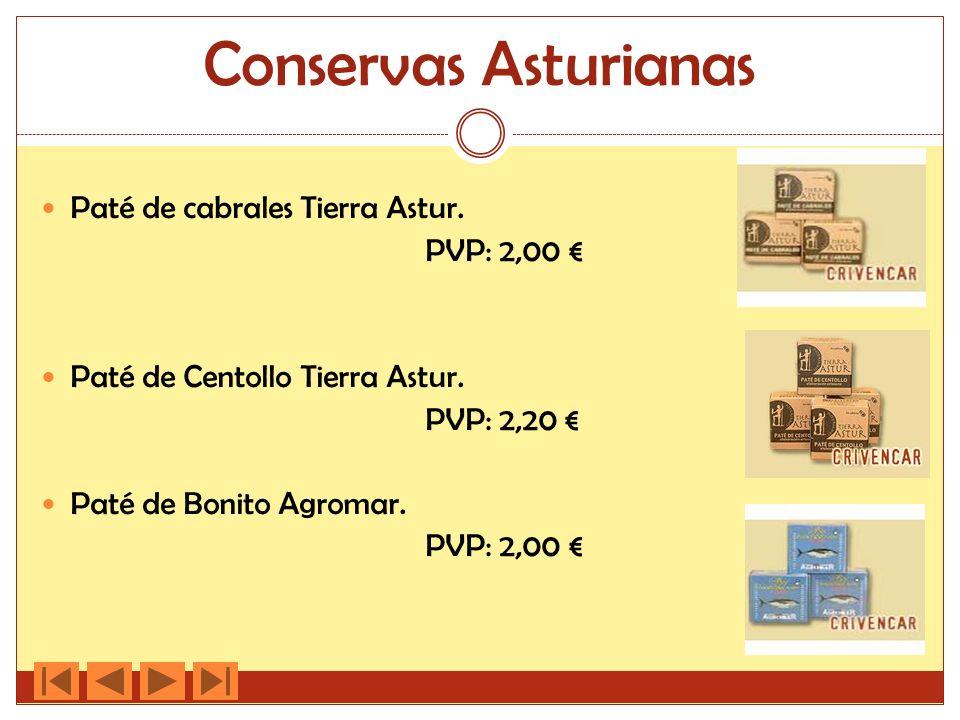 Conservas Asturianas Paté de cabrales Tierra Astur. PVP: 2,00 Paté de Centollo Tierra Astur. PVP: 2,20 Paté de Bonito Agromar. PVP: 2,00