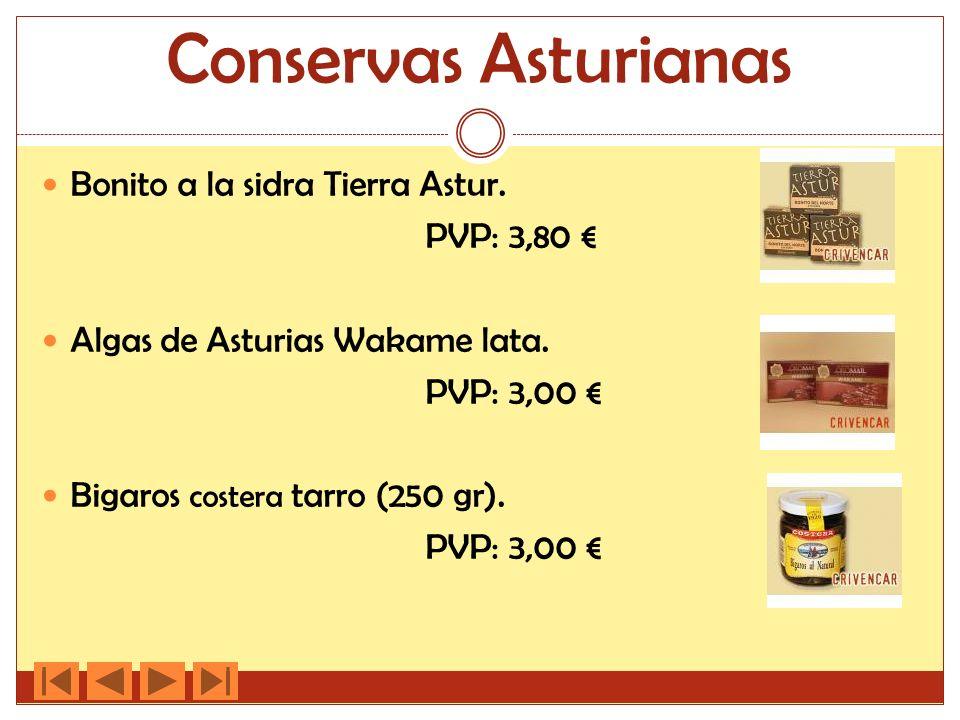 Conservas Asturianas Bonito a la sidra Tierra Astur. PVP: 3,80 Algas de Asturias Wakame lata. PVP: 3,00 Bigaros costera tarro (250 gr). PVP: 3,00