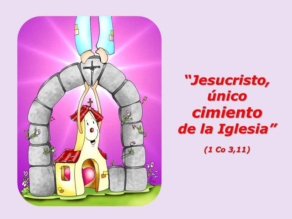 Jesucristo,únicocimiento de la Iglesia (1 Co 3,11) (1 Co 3,11)