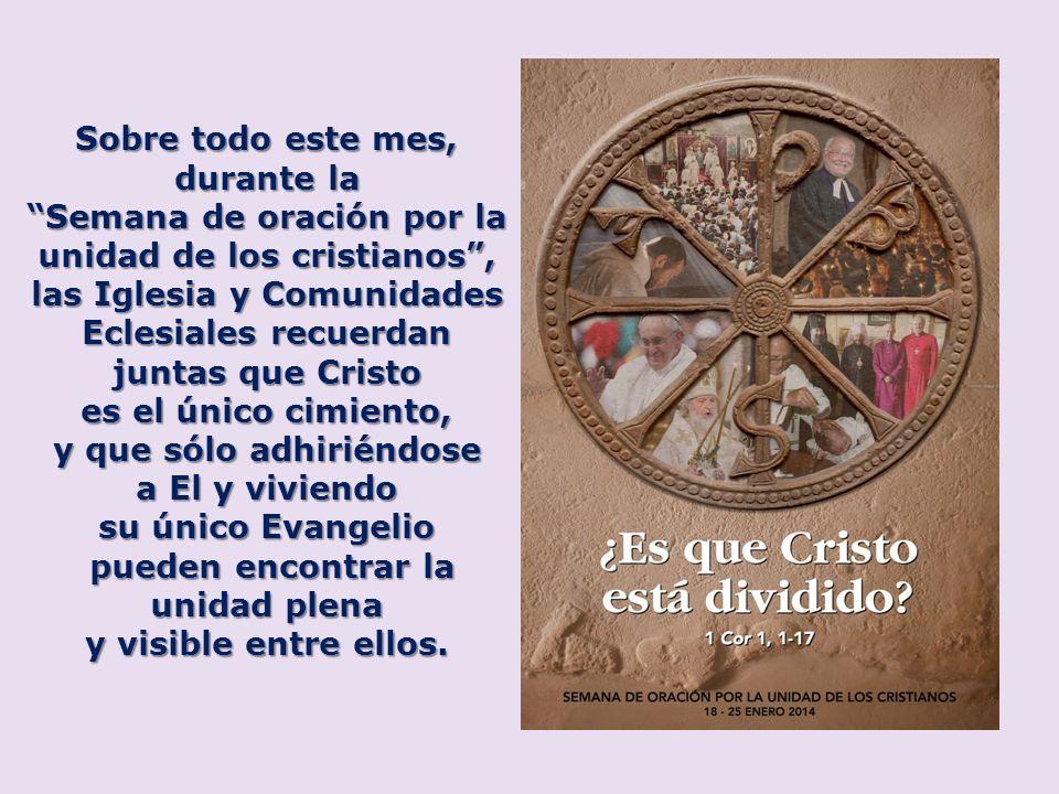 Sobre todo este mes, durante la Semana de oración por la unidad de los cristianos, las Iglesia y Comunidades Eclesiales recuerdan juntas que Cristo es
