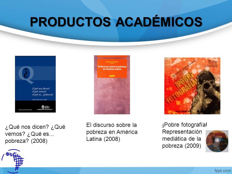 Discurso, pobreza y exclusión en América Latina (2010) Aproximaciones interdisciplinares al estado de los estudios del discurso (2011) Discurso en la web: pobreza en youtube (2012)