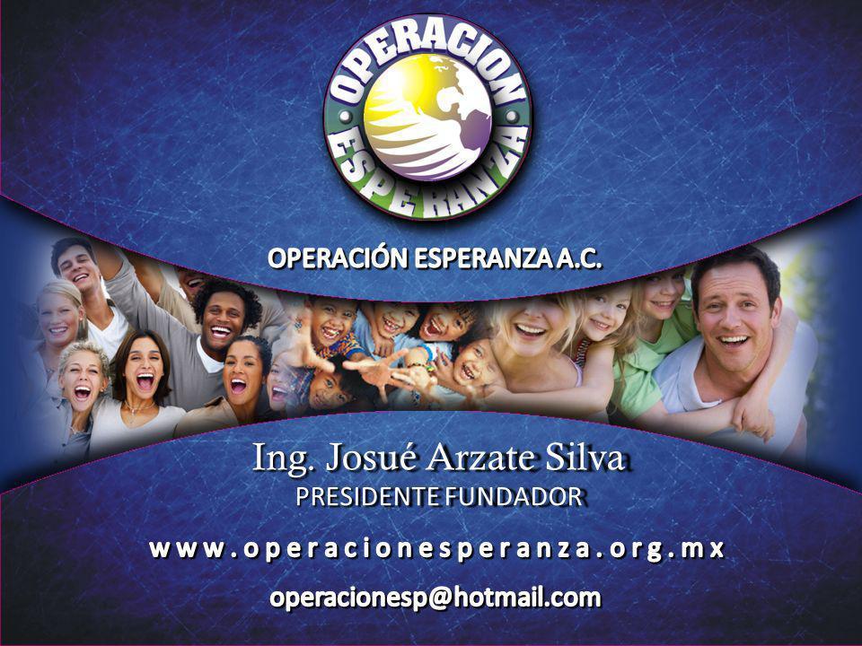 Ing. Josué Arzate Silva PRESIDENTE FUNDADOR