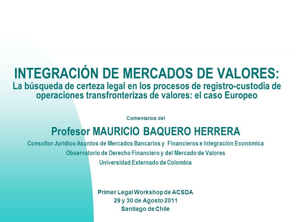 INTEGRACIÓN DE MERCADOS DE VALORES: La búsqueda de certeza legal en los procesos de registro-custodia de operaciones transfronterizas de valores: el c