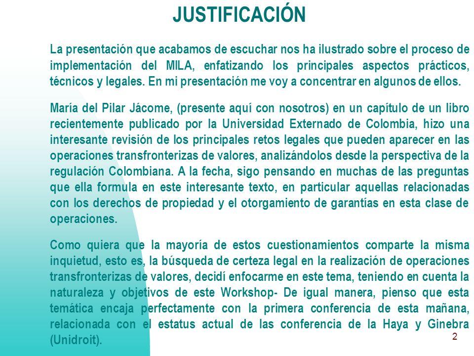 2 JUSTIFICACIÓN La presentación que acabamos de escuchar nos ha ilustrado sobre el proceso de implementación del MILA, enfatizando los principales aspectos prácticos, técnicos y legales.