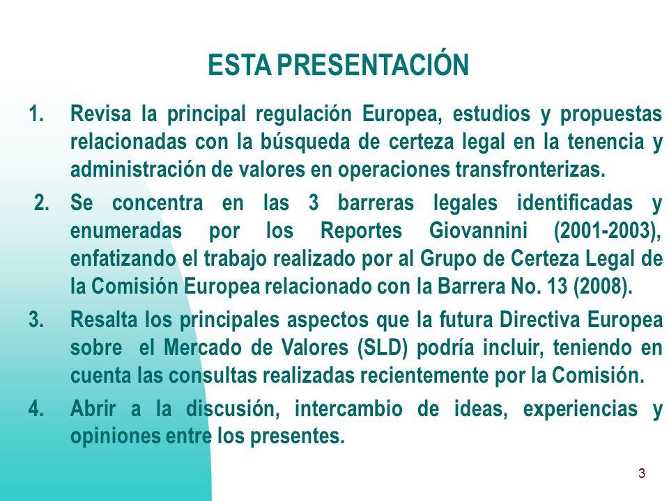 3 ESTA PRESENTACIÓN 1. Revisa la principal regulación Europea, estudios y propuestas relacionadas con la búsqueda de certeza legal en la tenencia y ad