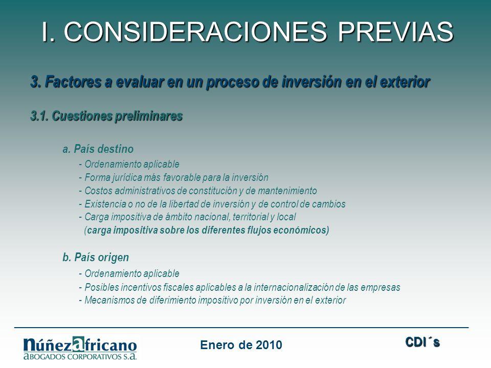 3. Factores a evaluar en un proceso de inversión en el exterior 3.1. Cuestiones preliminares a. País destino - Ordenamiento aplicable - Forma jurídica