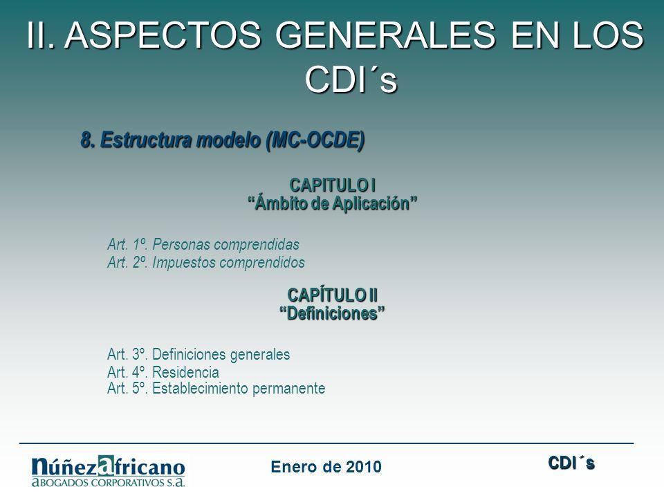 8. Estructura modelo (MC-OCDE) CAPITULO I Ámbito de Aplicación Art. 1º. Personas comprendidas Art. 2º. Impuestos comprendidos CAPÍTULO II Definiciones