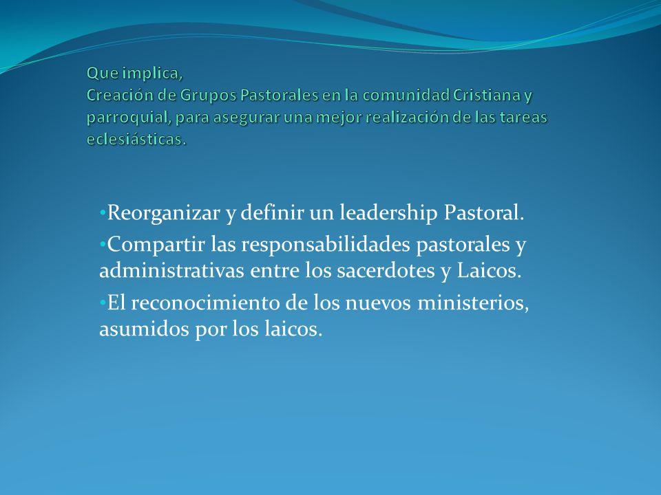 Reorganizar y definir un leadership Pastoral.