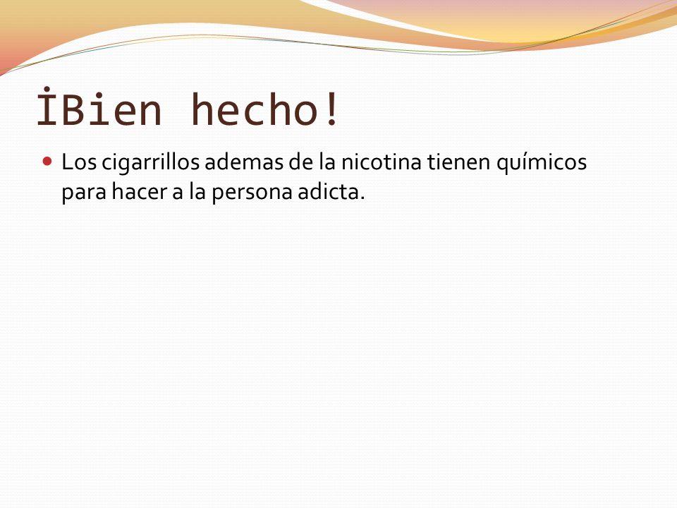 Incorrecto Es dificil dejar de fumar por otra razon.