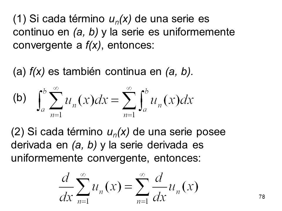 77 Diremos que S converge a f(x) en un intervalo si > 0 existe para todo x del intervalo un N > 0 tq.: Observemos que en general N dependerá de y del punto x (convergencia puntual).