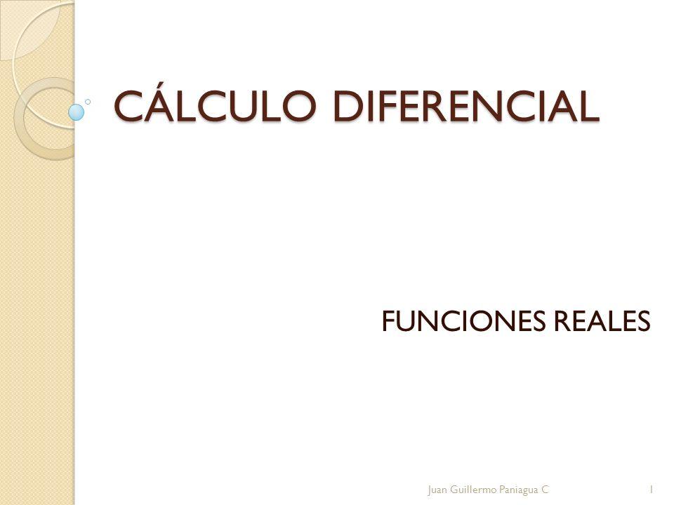 CÁLCULO DIFERENCIAL FUNCIONES REALES Juan Guillermo Paniagua C1